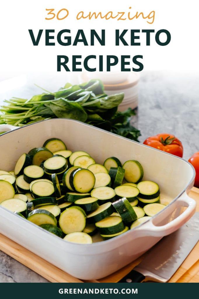 30 Delicious Keto Vegan Diet Recipes