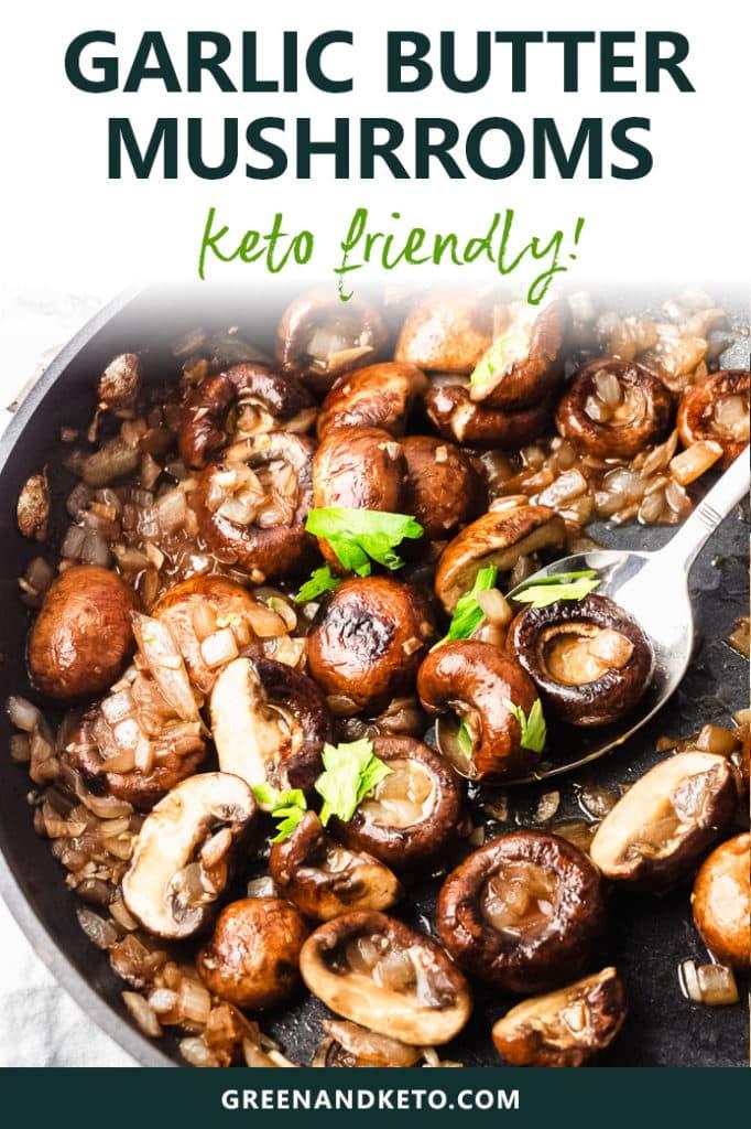Easy Garlic Butter Mushrooms – Keto Friendly