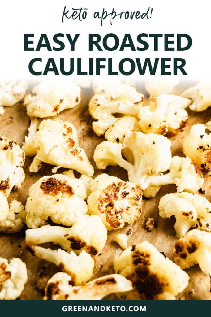 Easy Oven Roasted Cauliflower – Keto Friendly